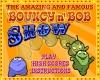 Bouncy n Bob